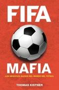 FIFA Mafia - Thomas Kistner - Roca Editorial