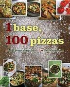 1 Base, 100 Pizzas: 1 Única Receta Básica Para 100 Pizzas Diferentes - Parragon Books - Love Food