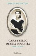 Cara y sello de una dinastía (novela de facto) - Mónica Echeverría Yáñez - Catalonia