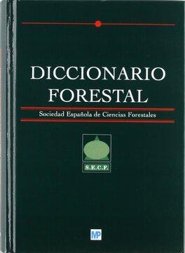 portada Diccionario Forestal (libro en Españolisbn: 8484761894. Isbn-13: 9788484761891(2005).)