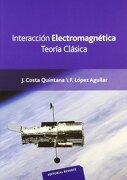 Interacción Electromagnética. Teoría Clásica - Joan Costa Quintana - Reverte