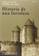 Historia de una Fortaleza - Eugène-Emmanuel Viollet-Le-Duc - La Ergástula
