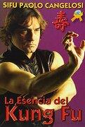 La Esencia del Kung fu - Sifu Paolo Cangelosi - Eyras