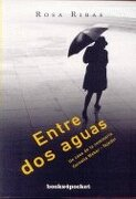 Entre dos aguas (Books4pocket narrativa) - ROSA RIBAS MOLINÉ - Books4pocket