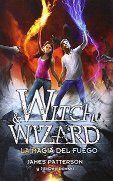 portada Witch & Wizard la Magia del Fuego