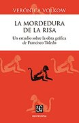 La Mordedura de la Risa. Un Estudio Sobre la Obra Grafica de Francisco Toledo (Centzontle) - Veronica Volkow - Fondo De Cultura Económica