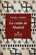 La Caida de Madrid - Rafael Chirbes - Anagrama