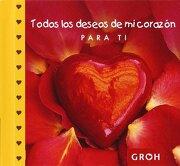Todos los deseos de mi corazón para ti - Groh - Editorial Groh S.L