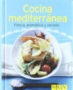 Cocina Mediterránea Fresca, Aromática y Variada - Varios Autores - NGV