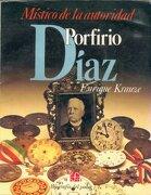 Biografia del Poder, 1: Porfirio Diaz, Místico de la Autoridad - Krauze Enrique - Fondo de Cultura Económica