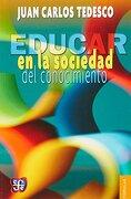 Educar en la Sociedad del Conocimiento - Juan Carlos Tedesco - Fondo De Cultura Economica