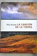 La canción de la tierra - Félix Grande - España