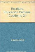 ESCRITURA 21 - El punto, la coma y los dos puntos. Ll, Y, J. D y Z final - Equipo Alba - Dylar Ediciones, S.L