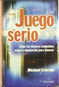 Juego Serio - Michael Schrage - Oxford University Press