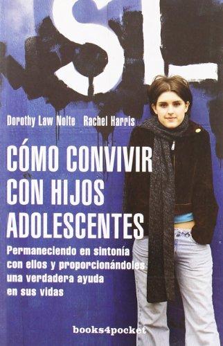Cómo convivir con los hijos adolescentes (books4pocket crec. y salud); dorothy law nolte