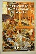 Manufactura de lana en mallorca siglo XV (El Tall del temps) - Miguel José Deyá Bauzá - El Tall