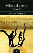 Hijos Del Ancho Mundo - Abraham Verghese - Salamandra