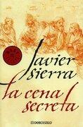 La Cena Secreta (Bestseller (debolsillo)) - Javier Sierra - Debolsillo