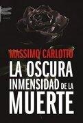 La oscura inmensidad de la muerte (Emecé) - Massimo Carlotto - Emecé