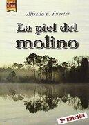La Piel del Molino - Alfredo Fuertes Ruiz - Finis Terrae Ediciones
