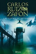 Les Llums de Setembre (Ruiz Zafón) - Carlos Ruiz Zafón - Planeta Cat