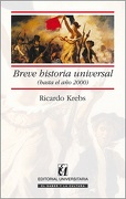 Breve Historia Universal, Hasta el año 2000 - Ricardo Krebs - Universitaria