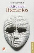 Rituales Literarios - Gabriel Weisz - Fondo De Cultura Economica
