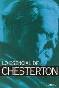 Lo Esencial de Chesterton. - G.K. Chesterton - Lumen America