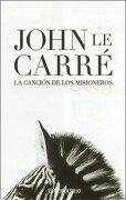 Cancion de los misioneros, la (Navidad 2008 (debolsillo)) - John Le Carre - Debolsillo