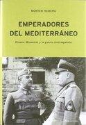 Emperadores del Mediterraneo - Morten Heiberg - Critica