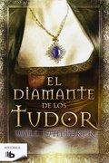 El Diamante de los Tudor - Will Whitaker - B De Bolsillo (Ediciones B)