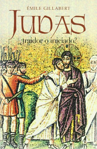 Judas ¿traidor o iniciado?; emile gillabert