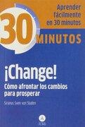 Change! Cómo Afrontar los Cambios Para Prosperar - Siranus Sven Von Staden - Editorial Alma
