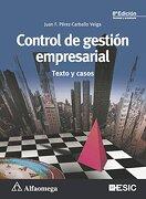 Control de Gestion Empresarial: Textos y Casos Coedicion Esic - Perez Carballo - Alfaomega Grupo Editor