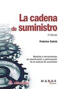 La Cadena de Suministro - Modelos y Herramientas de Planificación y Optimización de la Cadena de Suministro - Sabriá; Frederico - Alfaomega