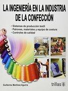 La Ingenieria en la Industria de la Confeccion - Guillermo Martinez Aguirre - Trillas