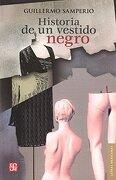 Historia de un Vestido Negro - Guillermo Samperio - Fondo De Cultura Economica