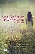 Una Casa en Thornwood - Anna Romer - Summa Pubn