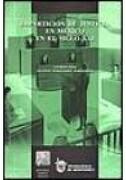 imparticion de justicia en mexico en el siglo xxi - vicente fernandez fernandez - porrua