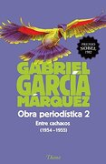 Obra Periodística 2. Entre Cachacos (1954-1955)(Ed - Gabriel García Márquez - Diana