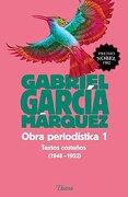 Obra Periodística 1. Textos Costeños (1948-1952) - Gabriel García Márquez - Diana
