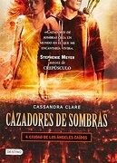 Cazadores de Sombras, 4. Ciudad de los Angeles Caidos (Cazadores de Sombras - Cassandra Clare - Destino