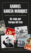 De Viaje por Europa del Este - Gabriel García Márquez - Literatura Random House