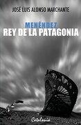 Menéndez rey de la Patagonia - Jose Luis Alonso - Catalonia