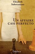 Un Affaire Casi Perfecto - Elizabeth Subercaseaux - CATALONIA