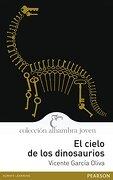 El cielo de los dinosaurios (Alhambra Joven) - Vicente García Oliva - ALHAMBRA