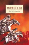 Hombres al sur - Jose Miguel Martinez - Tajamar Editores