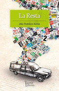 La Resta (Premio Novela Inedita Cnca 2014) - Alia Trabucco Zeran - Tajamar Editores