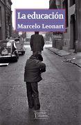 La Educacion (Premio Mejor Obra Inedita 2012 Consejo Nacional del lib - Marcelo Leonart - Tajamar Editores