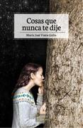 Cosas que Nunca te Dije (Edicion Ampliada) - María José Viera-Gallo - Tajamar Editores